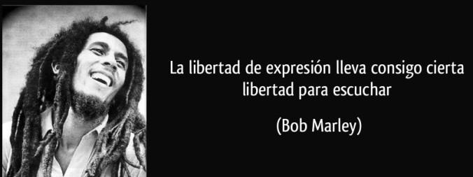 frase-la-libertad-de-expresion-lleva-consigo-cierta-libertad-para-escuchar-bob-marley-143291